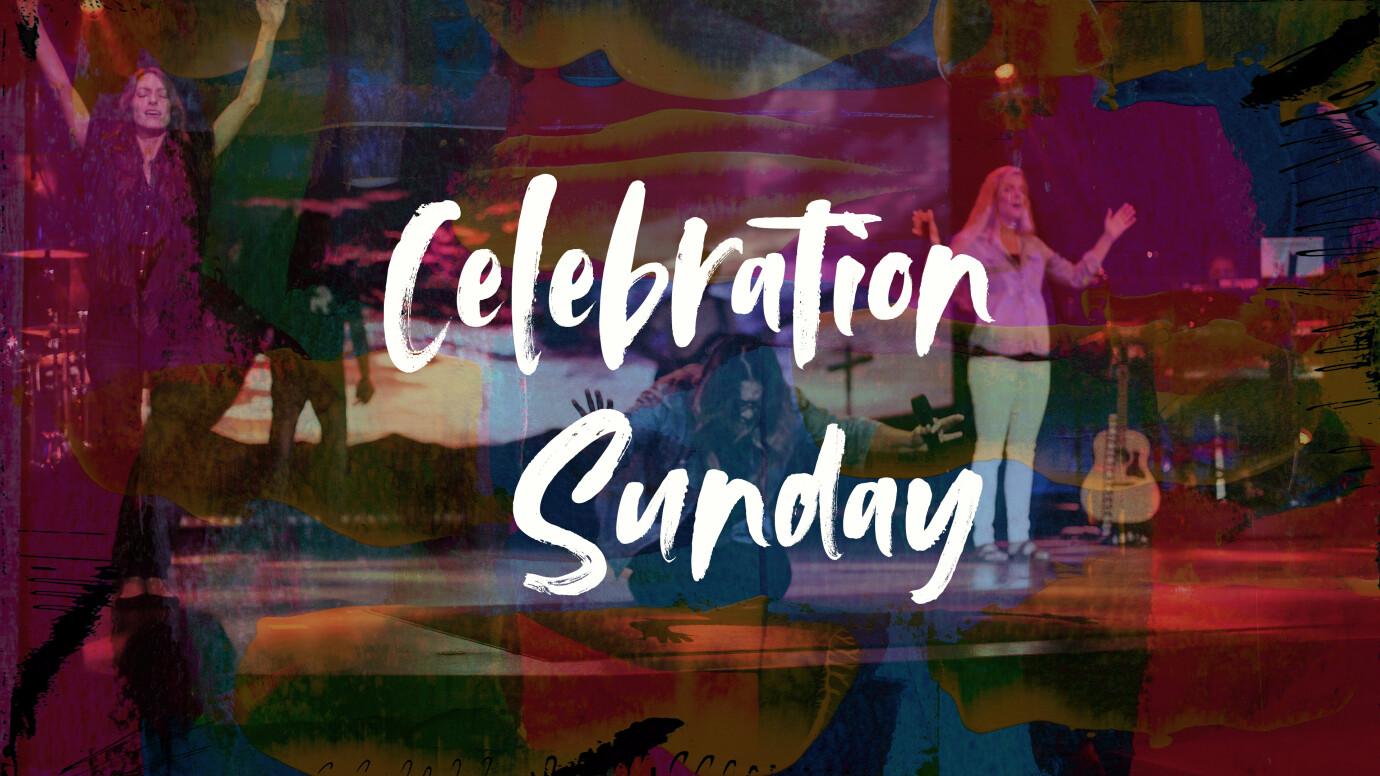 Celebration Sunday 9 AM Service