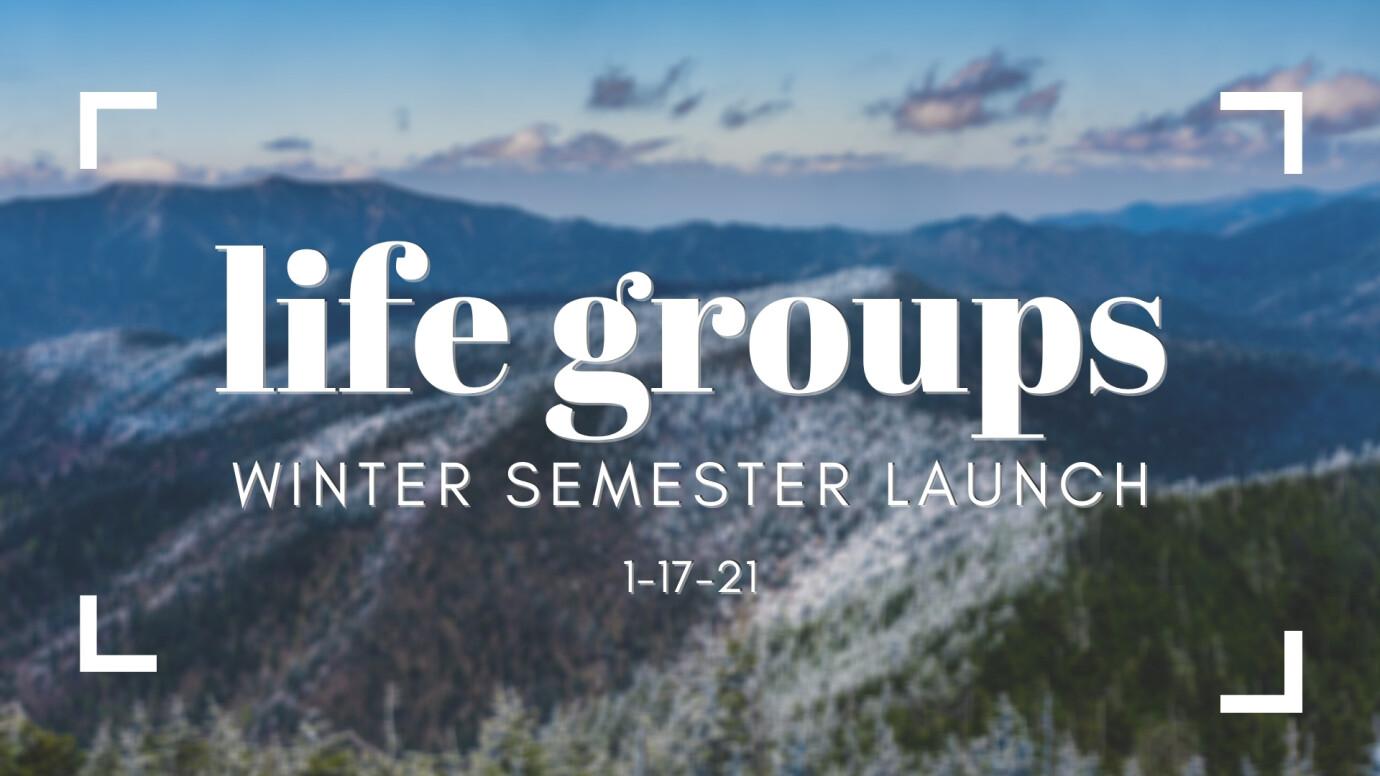 Winter Semester Life Groups Launch